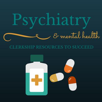 Clerkship Tools Psychiatry And Mental Health Fmstudent Com
