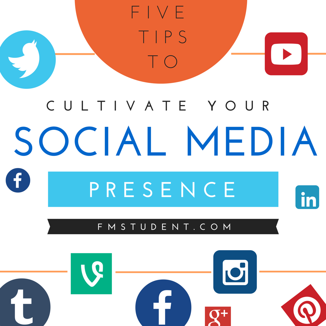 Five Tips to Cultivate your Social Media Presence