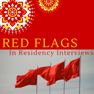 Red Flags During Residency Interviews
