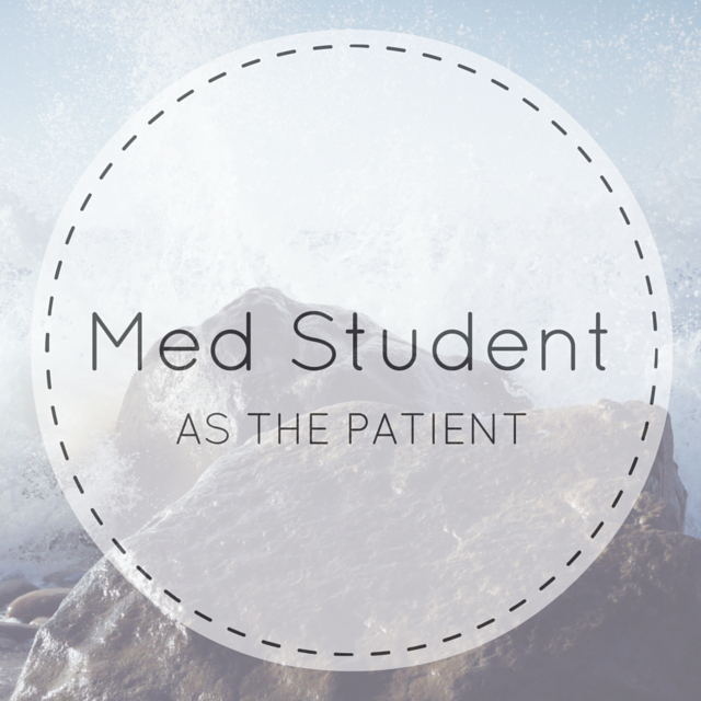 Med Student Turned Patient