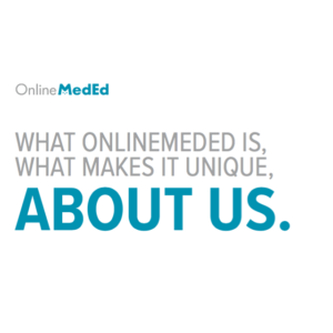 What Makes OnlineMedEd Unique?