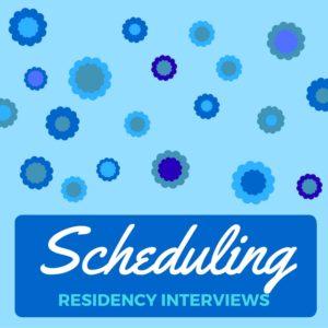Scheduling Residency Interviews