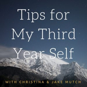 Jake and Christina's Tips For Third Years