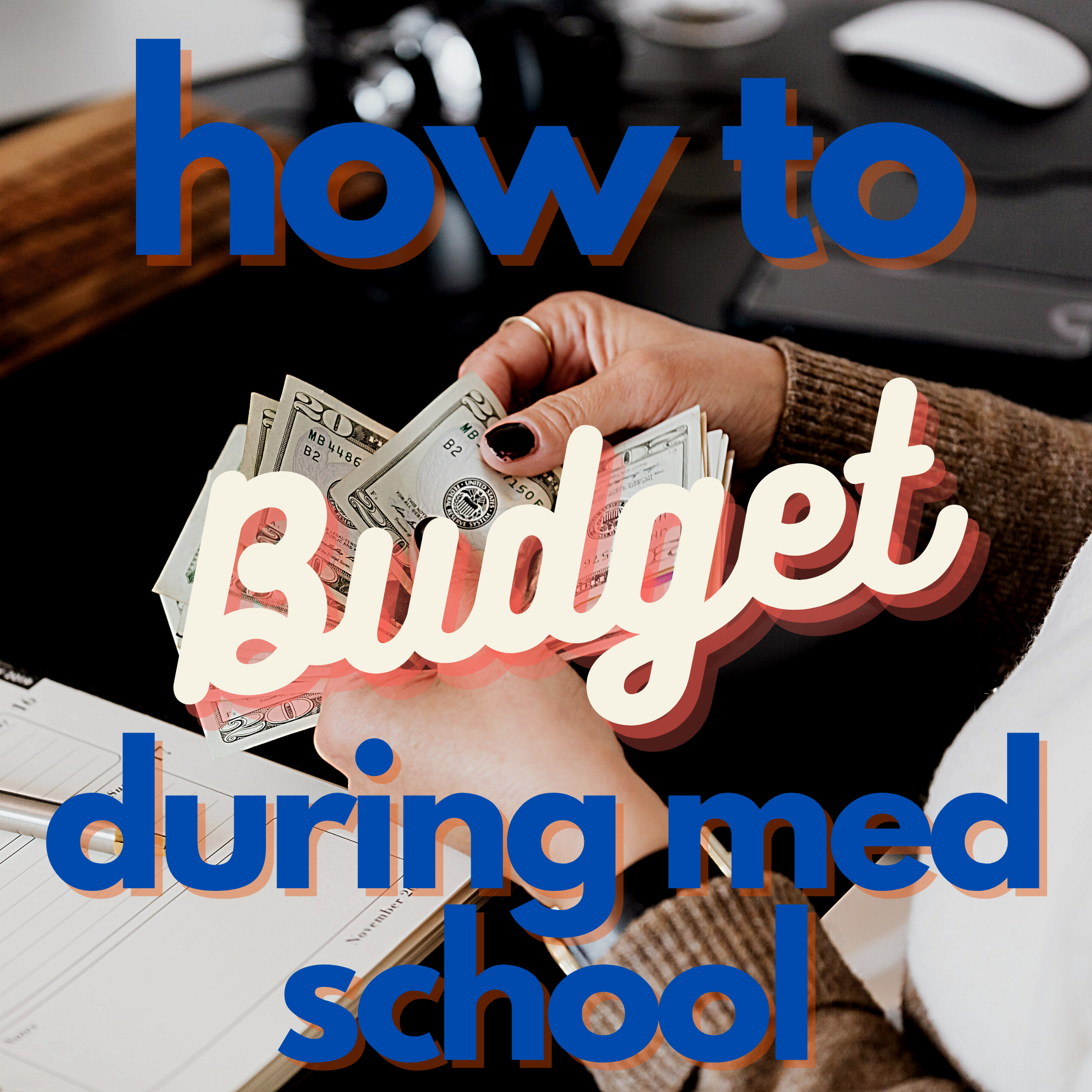 How to Budget During Med School