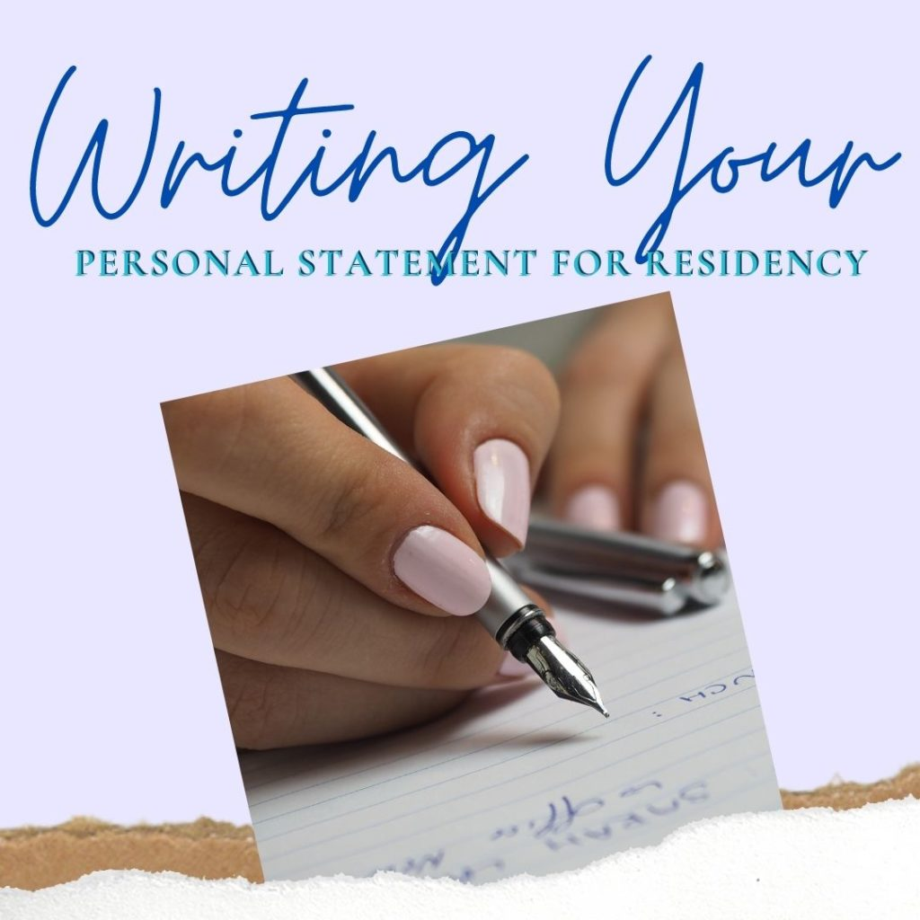 """""""Writing your Personal Statement for Residency"""" above image of a feminine hand writing with a fountain pen"""